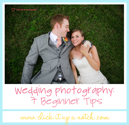 Wedding Pography Tips | Wedding Photography 7 Beginner Tips Click It Up A Notch